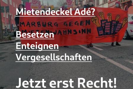 Stellungnahme: Mietendeckel Adé? Besetzen – Enteignen – Vergesellschaften: Jetzt erst Recht!