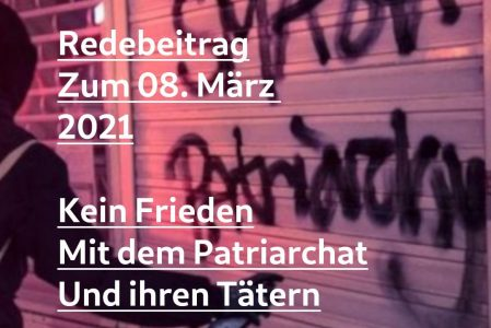 Redebeitrag zum 08. März 2021: Kein Frieden mit dem Patriarchat und ihren Tätern